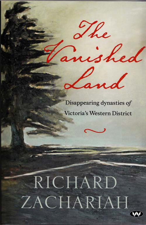 Image for The Vanished Land Disappearing Dynasties of Victoria's Western Districts