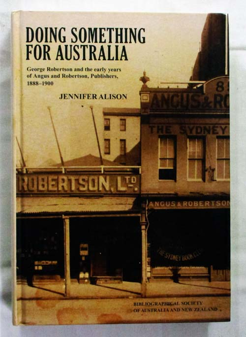 Image for Doing Something for Australia.  George Robertson and the Early Years of Angus and Robertson, Publishers, 1888-1900
