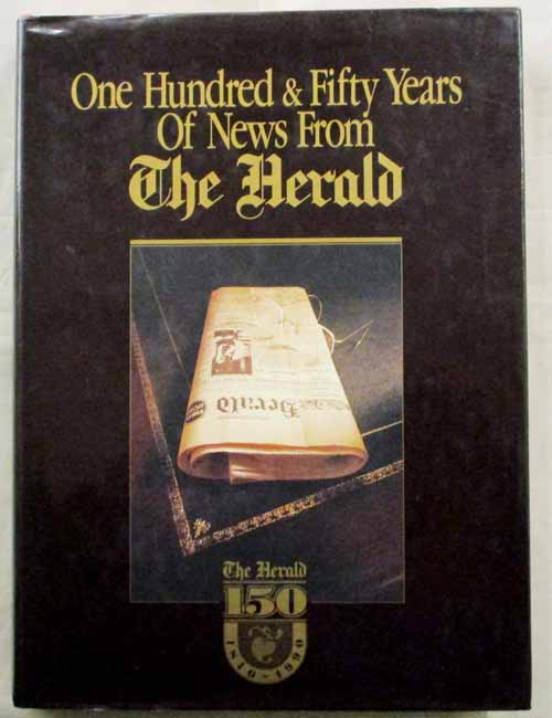 Image for One Hundred & Fifty Years of New from The Herald