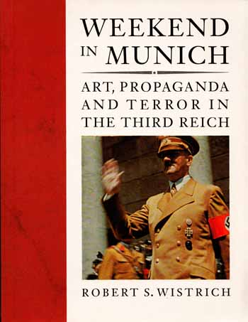 Image for Weekend in Munich Art, Propaganda and Terror in the Third Reich