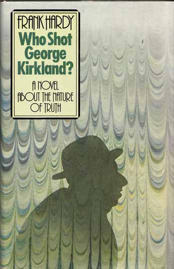 Image for WHO SHOT GEORGE KIRKLAND. A Novel about the nature of Truth