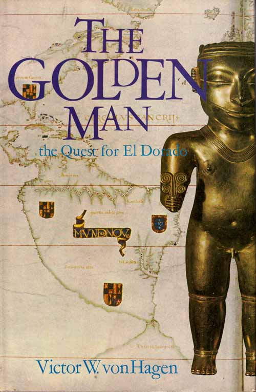 Image for The Golden Man.  A Quest for El Dorado