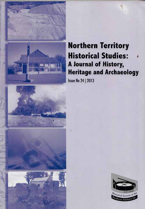 Journal of Northern Territory History A Journal of History Heritage and Archaeology Issue No 24 2013