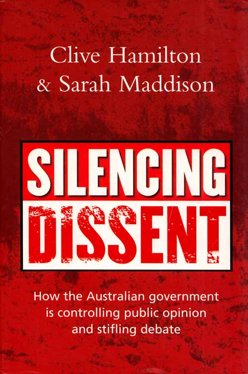 Image for Silencing Dissent: How the Australian government is contolling public opinion and stifling debate