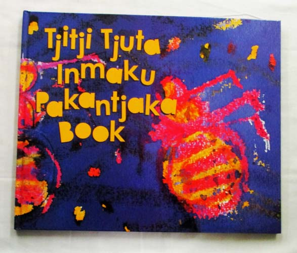 Image for Tjitji Tjuta Inmaku Pakantjaka Book For All the Kids to Dance Ceremony (Includes  a CD and DVD)