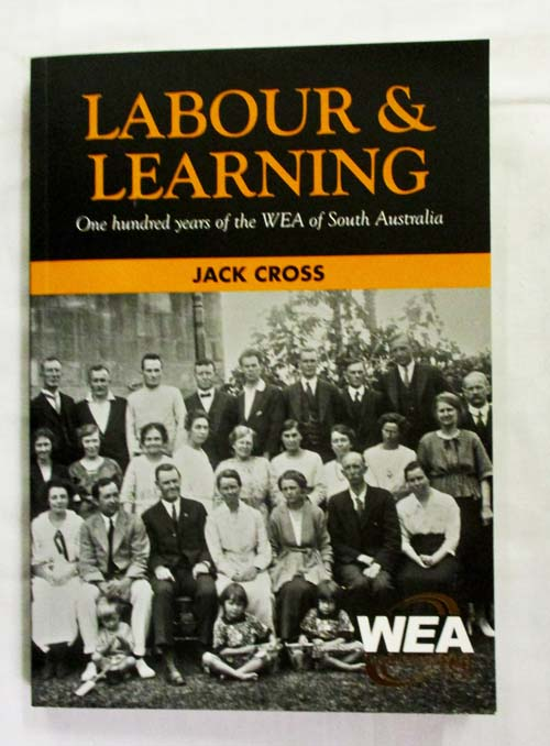 Image for Labour & Learning One Hundred Years of the WEA of South Australia