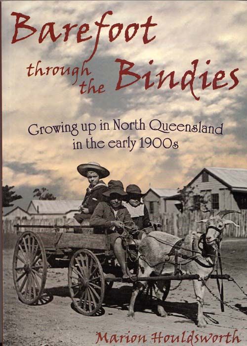 Image for Barefoot through the Bindies Growing up in North Queensland in the early 1900s