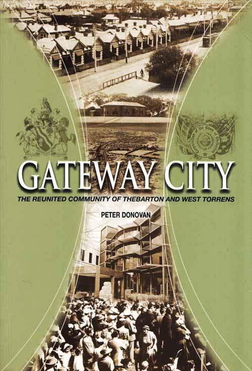 Image for Gateway City The Reunited Community of Thebarton and West Torrens