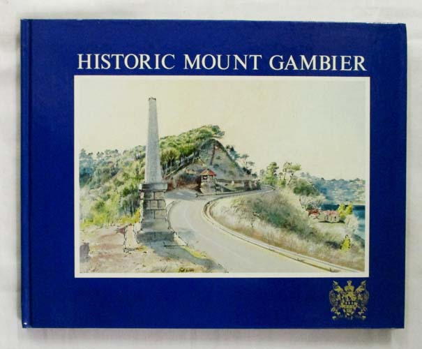 Image for Historic Mount Gambier (Signed by both Author and Artist)