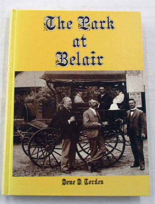 Image for The Park at Belair. Volume 1 The Pioneering Decades 1840-1949