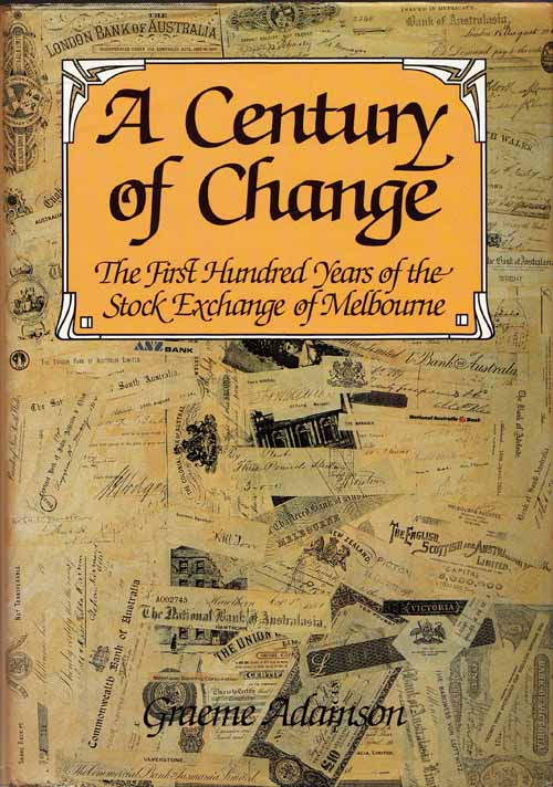 Image for A Century of Change. The First Hundred Years of the Stock Exchange of Melbourne