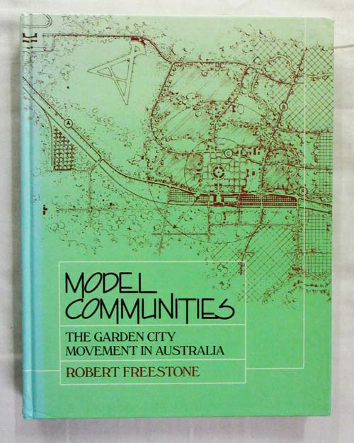 Image for Model Communities.  The Garden City Movement in Australia