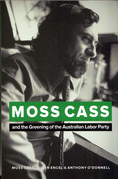 Image for Moss Cass and the Greening of the Australian Labor Party