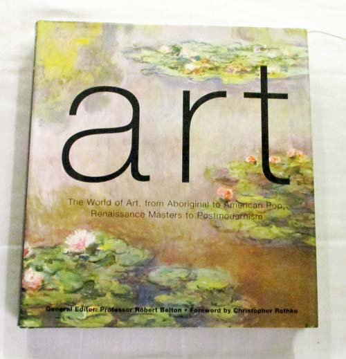 Image for Art The World of Art, from Aboriginal to American Pop, Renaissance Masters to Postmodernism