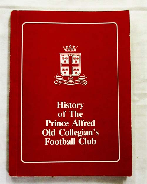 Image for History Of The Prince Alfred Old Collegian's Football Club 1925-1985
