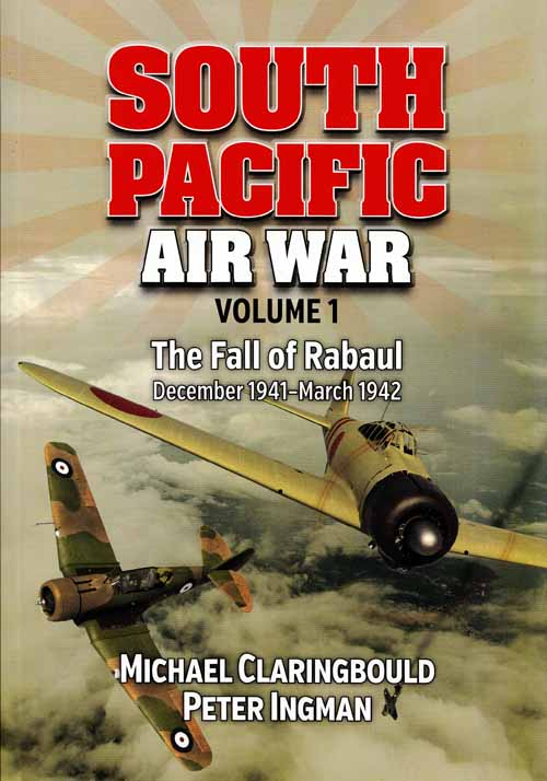 Image for South Pacific Air War Volume 1 The Fall of Rabaul December 1941-March 1942