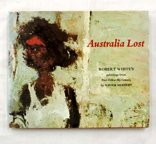 Image for Australia Lost: Robert White's paintings from Poor Fellow My Country.