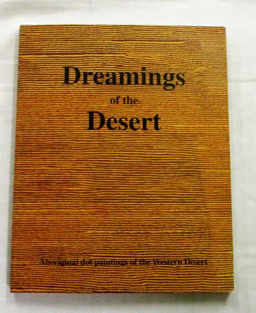 Image for Dreamings of the Desert. Aboriginal dot paintings of the Western Desert