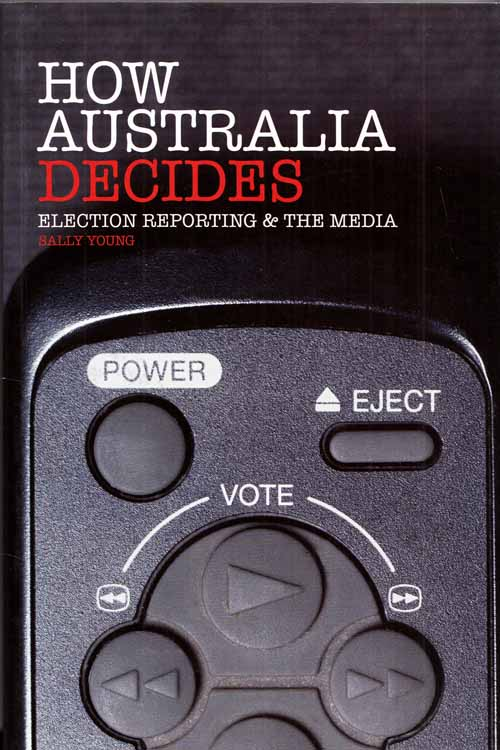 Image for How Australia Decides.  Election Reporting & the Media