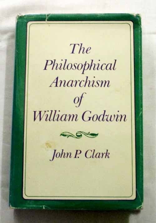 Image for The Philiosophical Anarchism of William Godwin