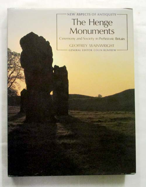 Image for The Henge Monuments. Ceremony and Society in Prehistoric Britain