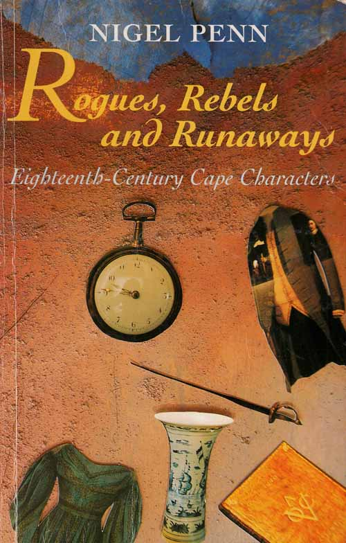 Image for Rogues, Rebels and Runaways.  Eighteenth-Century Cape Characters