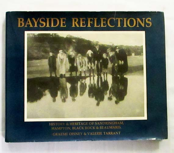 Image for Bayside Reflections History & Heritage of Sandringham, Hampton, Black Rock & Beaumaris