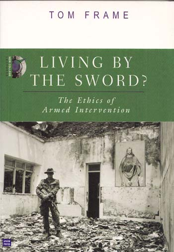 Image for Living by The Sword The Ethics of Armed Intervention