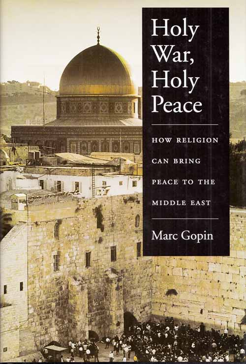 Image for Holy War, Holy Peace How Religion Can Bring Peace to the Middle East