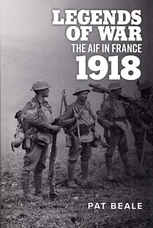 Image for Legends of War The AIF in France 1918
