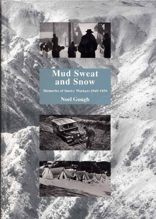 Image for Mud, Sweat & Snow. Memories of Snowy Workers 1949-1959