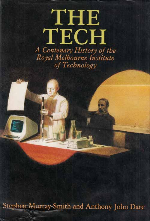 Image for The Tech.  A Centenary History of the Royal Melbourne Institute of Technology