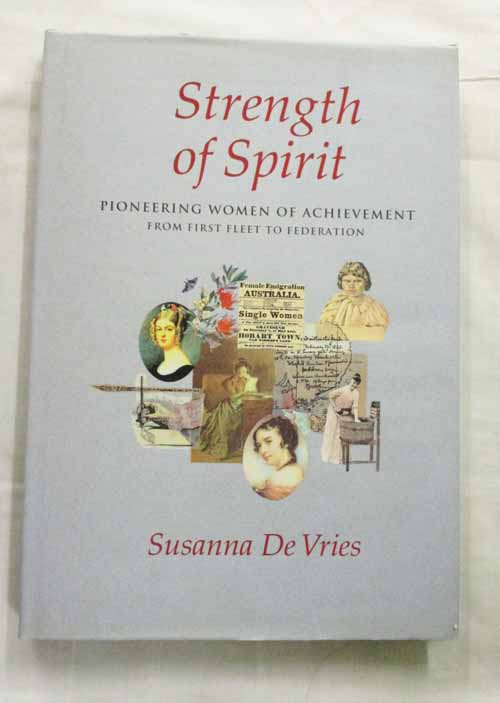 Image for Strength of Spirit. Pioneering women of achievement from first fleet to federation
