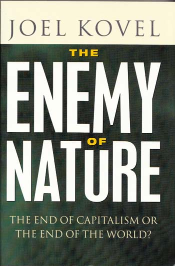 Image for The Enemy of Nature.  The end of capitalism or the end of the world?