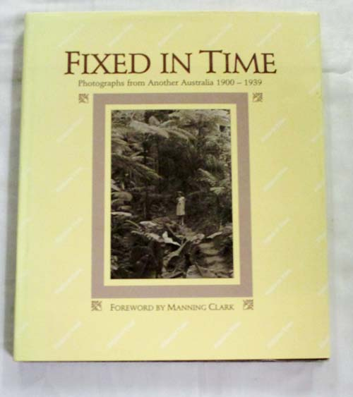 Image for Fixed in Time. Photographs from another Australia 1900-1939