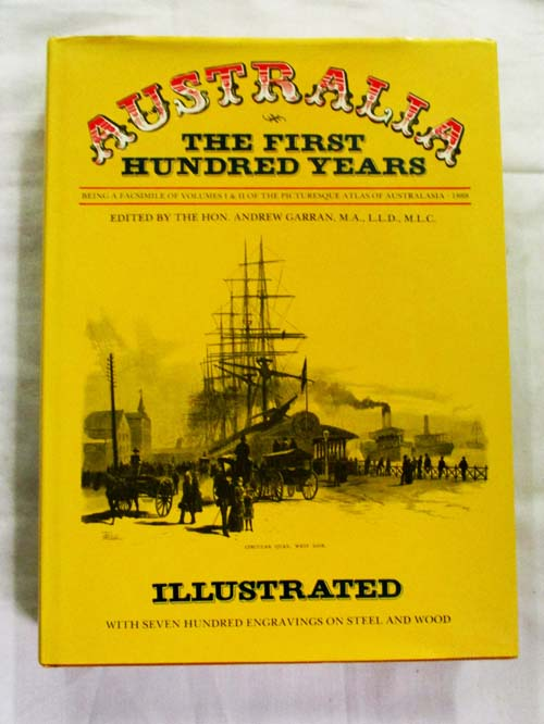 Image for Australia The First Hundred Years A Facsimile of Volumes 1 and 11 of the Picturesque Atlas of Australia.