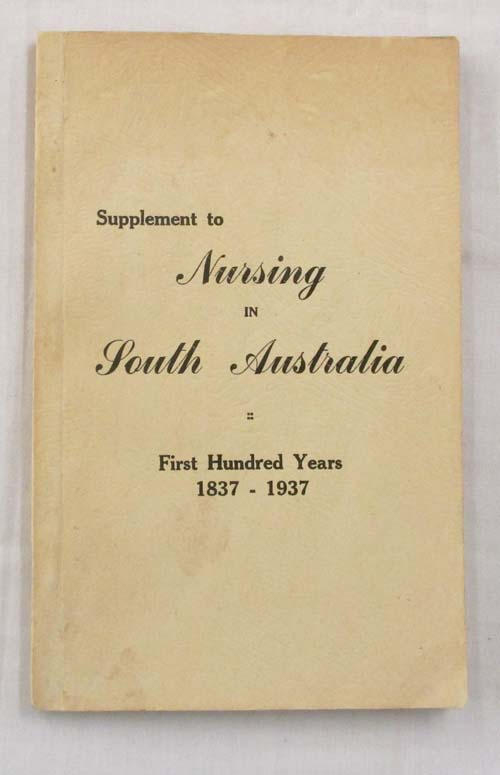 Image for Supplement to Nursing in South Australia First Hundred Years 1837-1937.  South Australian Nurses.  Their Work at Home and Abroad during the Second World War 1939-45
