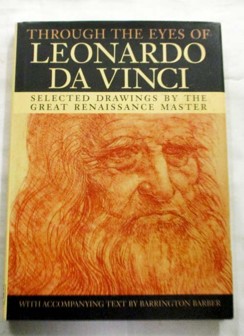 Image for Through the Eyes of Leonardo Da Vinci. Selected Drawings by the Great Renaissance Master