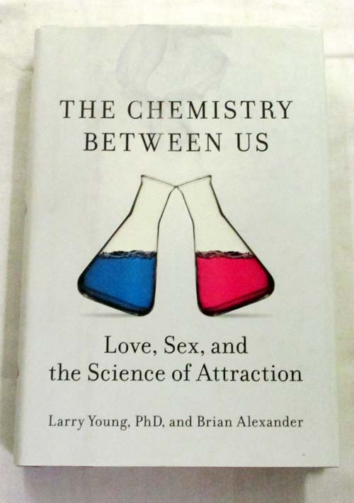 Image for Chemistry Between Us Love Sex & the Science of Attraction