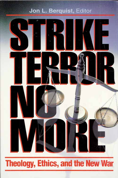 Image for Strike Terror No More.  Theology, Ethics, and the New War