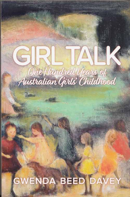 Image for Girl Talk: One Hundred Years of Australian Girls' Childhood