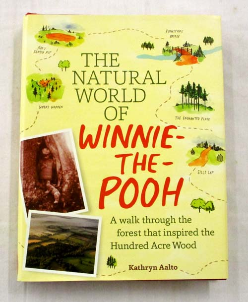Image for The Natural World of Winnie-the-Pooh A Walk Through the Forest that Inspired the Hundred Acre Wood