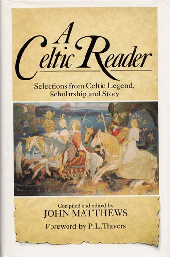 Image for A Celtic Reader Selections from Celtic Legend, Scholarship and Story