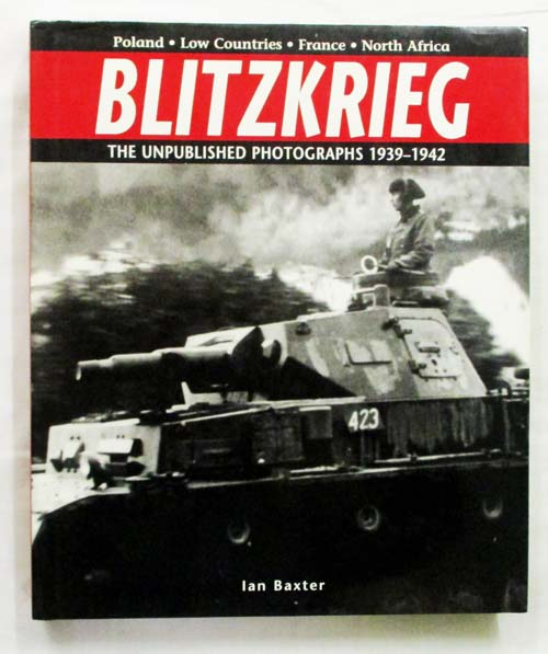 Image for Blitzkrieg The Unpublished Photographs 1939 - 1942