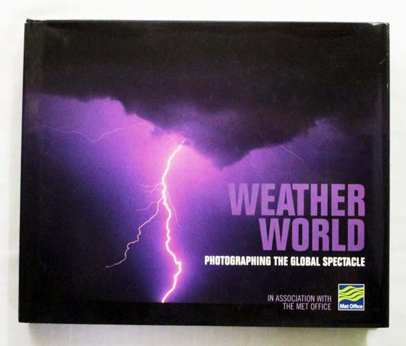 Image for Weather World Photographing The Global Spectacle