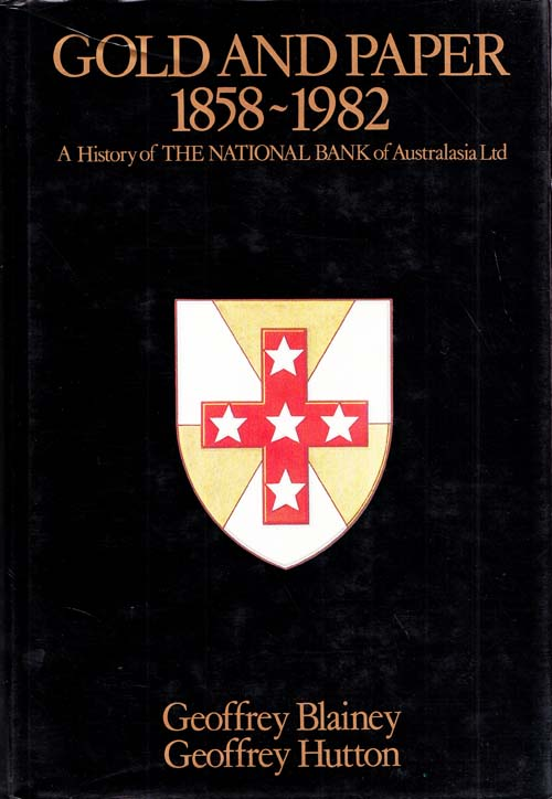 Image for Gold and Paper 1858-1982: A History of the National Bank of Australasia Ltd