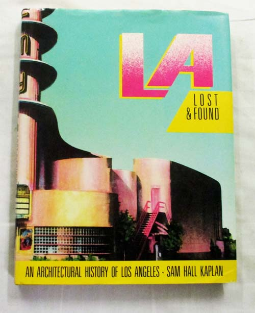 Image for LA Lost & Found.  An Architectural History of Los Angeles