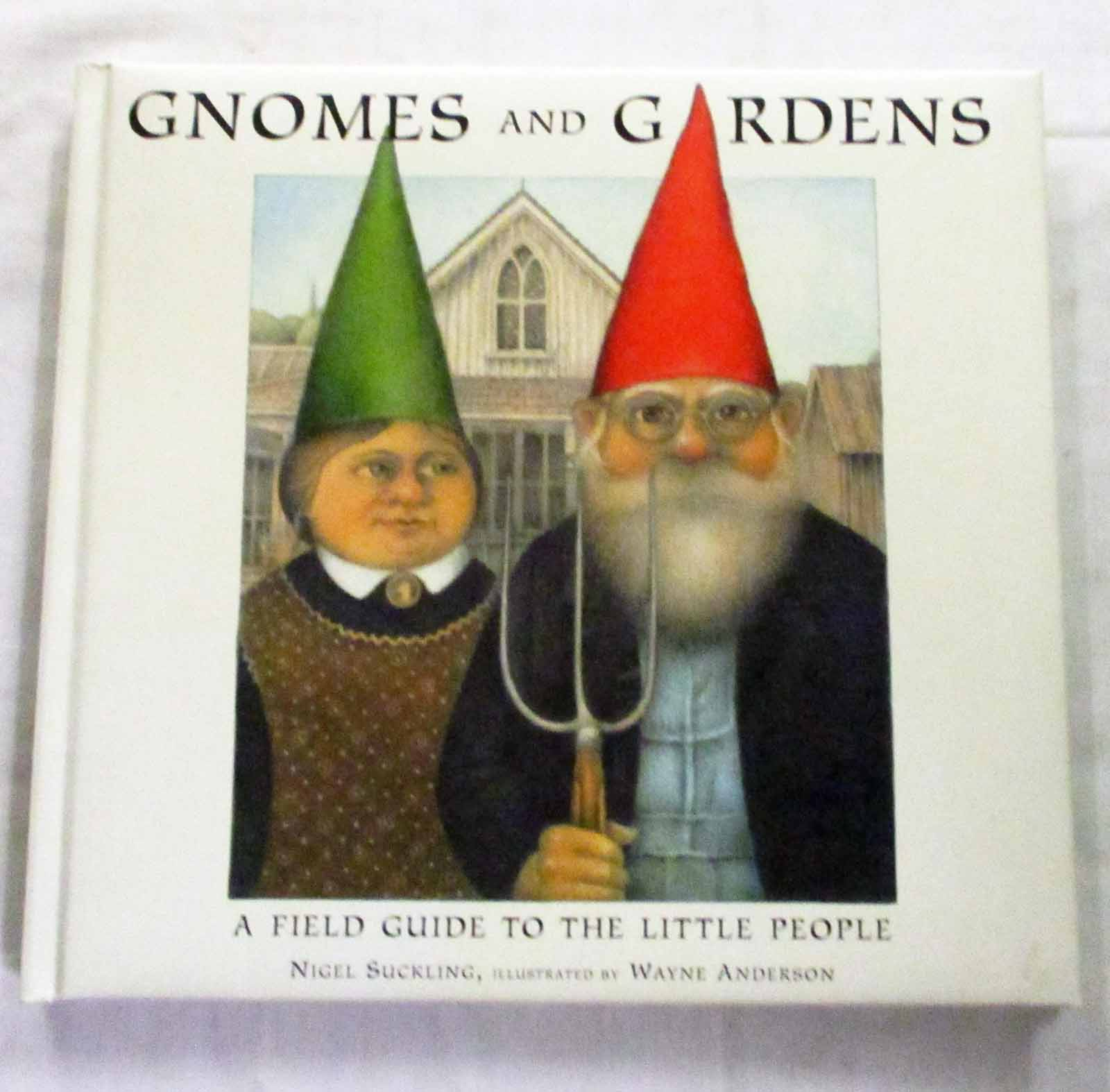 Image for Gnomes and Gardens A Field Guide to the Little People