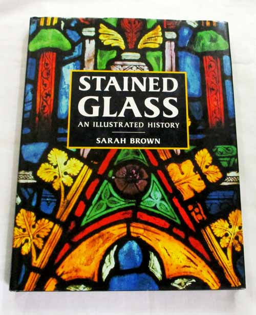 Image for Stained Glass An Illustrated History