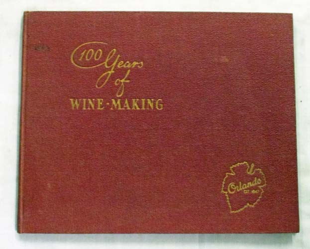 Image for 100 Years of Wine-Making Orlando 1747-1947